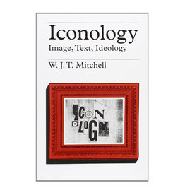 University of Chicago Press Iconology: Image, Text, Ideology by W. J. T. Mitchell