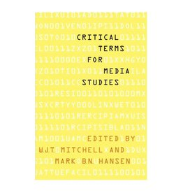 University of Chicago Press Critical Terms For Media Studies Edited by W J T Mitchell and Mark B N Hansen