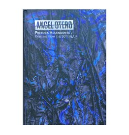 Tienda - CAAM Angel Otero: Pintura Ascendente / Painting From the Bottom Up