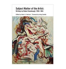 Soberscove Press Subject Matter of the Artist: Writings by Robert Goodnough, 1950-1965