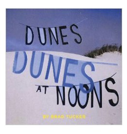 Soberscove Press Dunes at Noons by Brad Tucker
