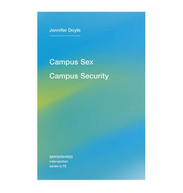 Semiotext(e) Campus Sex, Campus Security By Jennifer Doyle