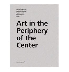 Sternberg Art in the Periphery of the Center by Christoph Behnke, Cornelia Kastelan, Valerie Knoll, Ulf Wuggenig (Eds.)