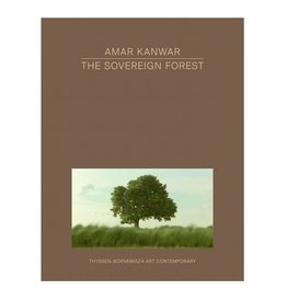 Sternberg Amar Kanwar: The Sovereign Forest