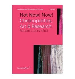 Sternberg NOT NOW! NOW! : Chronopolitics, Art & Research edited by Renate Lorenz