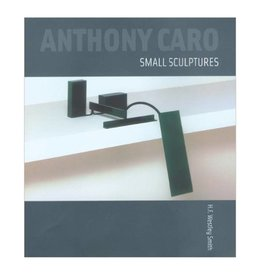 Lund Humphries Anthony Caro: Small Sculptures by H.F. Westley Smith