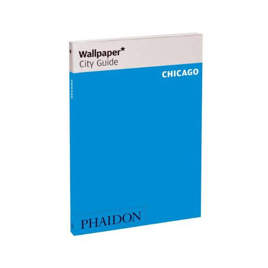 Phaidon Wallpaper* City Guide Chicago 2015