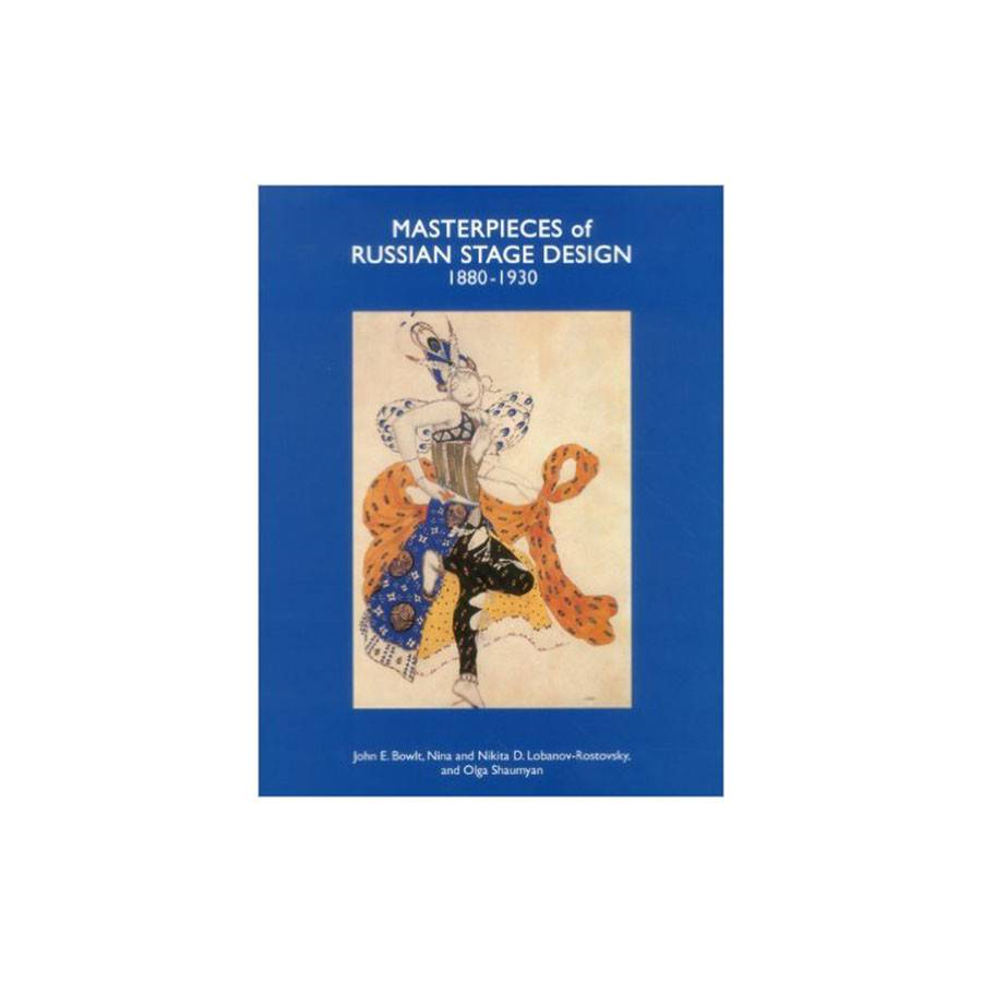 Antique Collector's Club Masterpieces of Russian Stage Design 1880-1930 by John E. Bowlt, Nina and Nikita D. Lobanov-Rotovsky, and Olga Shaumyan