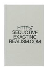 Seductive Exacting Realism