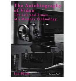 Sternberg Press The Autobiography of Video by Ina Blom