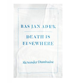 University of Chicago Press Bas Jan Ader: Death is Elsewhere by Alexander Dumbadze