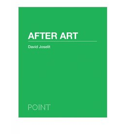 Princeton University Press After Art by David Joselit