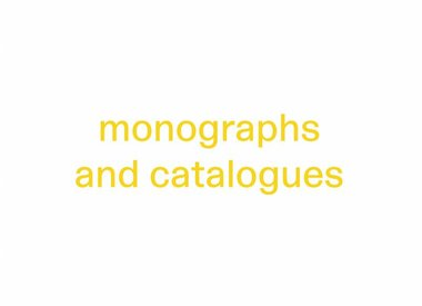 Monographs and Catalogues