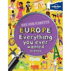 Lonely Planet Lonely Planet Not For Parents: Europe - Everything you ever wanted to know