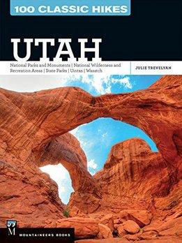 100 Classic Hikes Utah, Julie Trevelyan