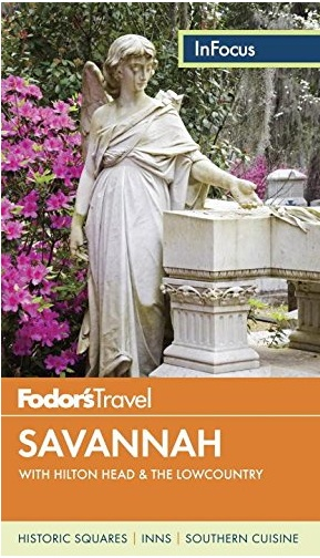 FODOR Fodor's In Focus Savannah: with Hilton Head & the Lowcountry (Travel Guide) 4TH Edition