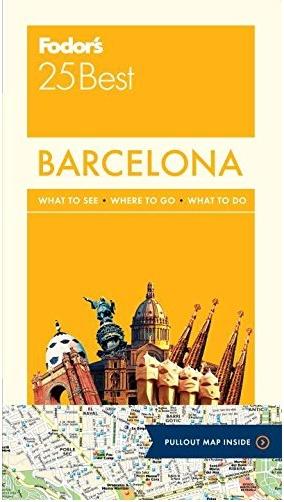 FODOR Fodor's Barcelona 25 Best (Full-color Travel Guide) 4TH Edition