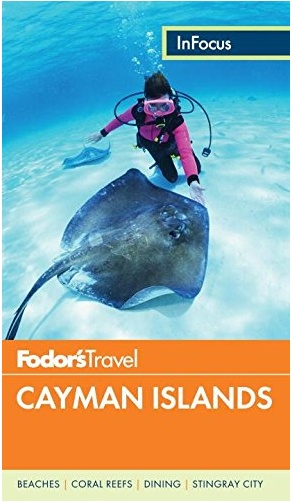 FODOR Fodor's In Focus Cayman Islands (Full-color Travel Guide) 4TH Edition