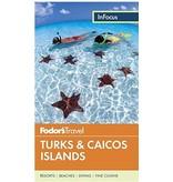 FODOR Fodor's In Focus Turks & Caicos Islands (Travel Guide) 3RD Edition