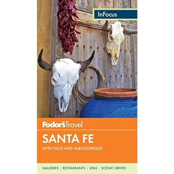 FODOR Fodor's In Focus Santa Fe: with Taos and Albuquerque (Travel Guide) 4TH Edition