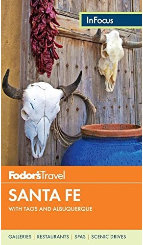 Fodor's In Focus Santa Fe: with Taos and Albuquerque (Travel Guide) 4TH Edition