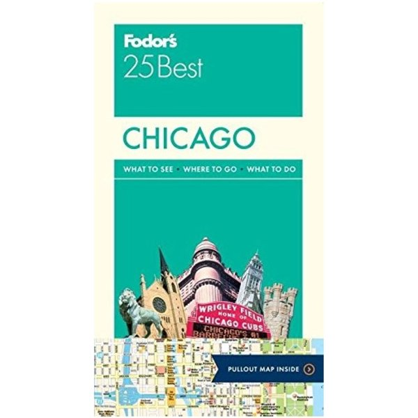 FODOR Fodor's Chicago 25 Best (Full-color Travel Guide) 8TH Edition