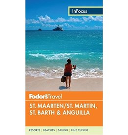 FODOR Fodor's In Focus St. Maarten/St. Martin, St. Barth & Anguilla (Full-color Travel Guide) 4TH Edition