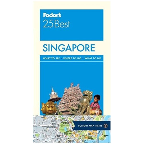 FODOR Fodor's Singapore 25 Best (Full-color Travel Guide) 5TH Edition