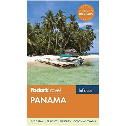 Fodor's In Focus Panama (Travel Guide) 2ND Edition