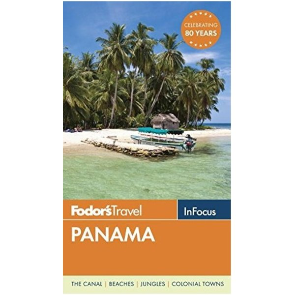 FODOR Fodor's In Focus Panama (Travel Guide) 2ND Edition