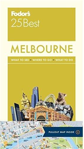 FODOR Fodor's Melbourne 25 Best (Full-color Travel Guide) 1ST Edition