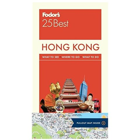 Fodor's Hong Kong 25 Best: with a Side Trip to Macau (Full-color Travel Guide) 7TH Edition