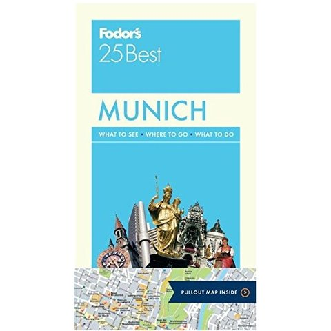 Fodor's Munich 25 Best (Full-color Travel Guide) 6TH Edition
