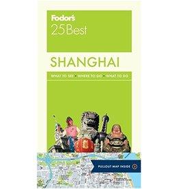 FODOR Fodor's Shanghai 25 Best (Full-color Travel Guide) 3RD Edition