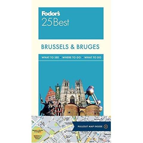 Fodor Brussels & Bruges 25 Best (Full-color Travel Guide) 5TH Edition