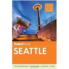 FODOR Fodor's Seattle (Full-color Travel Guide) 6th Edition