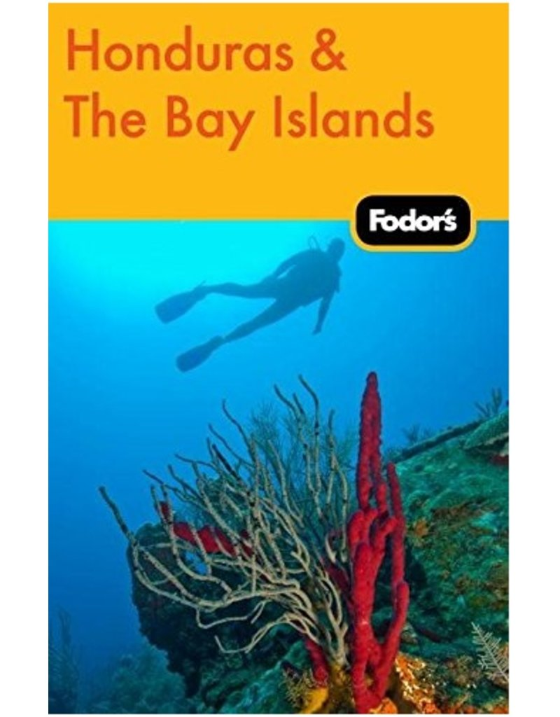 FODOR Fodor's Honduras & the Bay Islands (Travel Guide) 1ST Edition