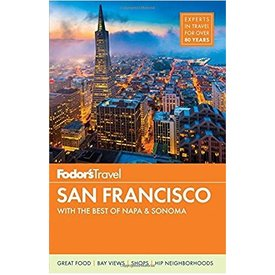 FODOR Fodor's San Francisco: with the Best of Napa & Sonoma (Full-color Travel Guide) 29th Edition