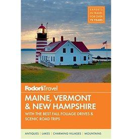 FODOR Fodor's Maine, Vermont & New Hampshire: with the Best Fall Foliage Drives & Scenic Road Trips (Full-color Travel Guide) 2nd Edition