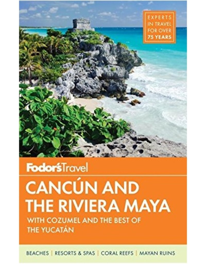 FODOR Fodor's Cancun & the Riviera Maya: with Cozumel & the Best of the Yucatan (Full-color Travel Guide)