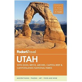 FODOR Fodor's Utah: with Zion, Bryce Canyon, Arches, Capitol Reef & Canyonlands National Parks (Travel Guide) 5TH Edition
