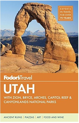 Fodor's Utah: with Zion, Bryce Canyon, Arches, Capitol Reef & Canyonlands National Parks (Travel Guide) 5TH Edition
