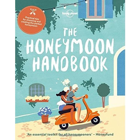 Lonely Planet Honeymoon Handbook
