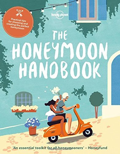 Lonely Planet Lonely Planet Honeymoon Handbook