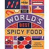 Lonely Planet The World's Best Spicy Food: Authentic recipes from around the world