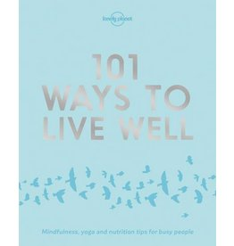 Lonely Planet Lonely Planet  101 Ways to Live Well