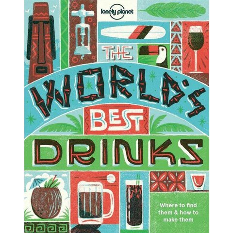 Lonely Planet World's Best Drinks