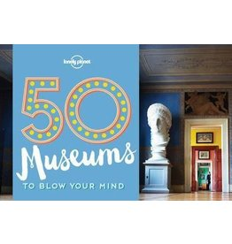 Lonely Planet Lonely Planet 50 Museums To Blow Your Mind