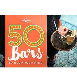 Lonely Planet Lonely Planet 50 Bars to Blow Your Mind