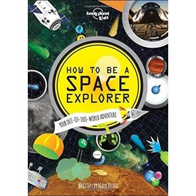 Lonely Planet Lonely Planet  How to be a Space Explorer
